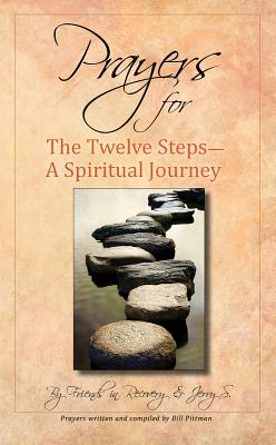 Prayers for the Twelve Steps: A Spiritual Journey - Recovery, and Friends in Recovery
