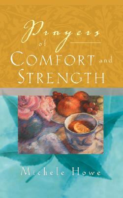Prayers of Comfort and Strength - Howe, Michele