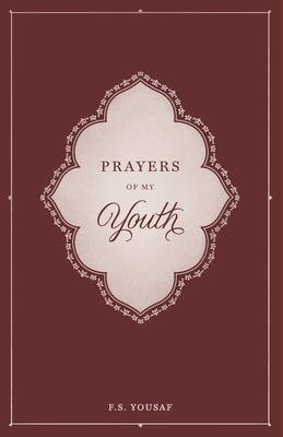 Prayers of My Youth - Yousaf, F S