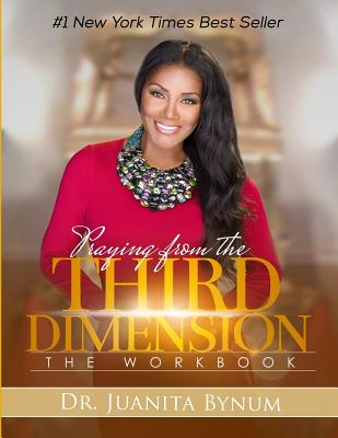 Praying From The Third Dimension Workbook Book By Dr