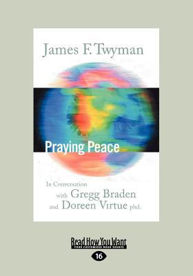 Praying Peace (Large Print 16pt) - Twyman, James F