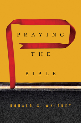 Praying the Bible - Whitney, Donald S