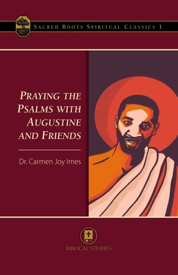 Praying the Psalms with Augustine and Friends - Imes, Carmen Joy