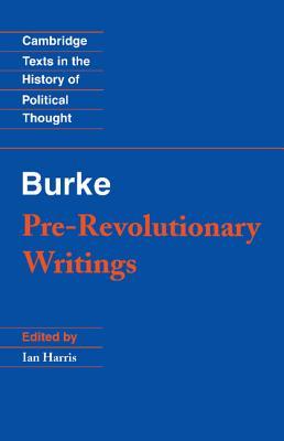 Pre-Revolutionary Writings - Burke, Edmund