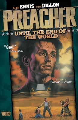 Preacher Vol 02: Until the End of the World - Ennis, Garth