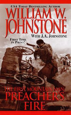 Preacher's Fire - Johnstone, William W, and Johnstone, J A