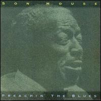 Preachin' the Blues - Son House