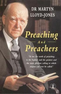 Preaching and Preachers - Lloyd, and Jone, and Lloyd-Jones, Dr Martyn