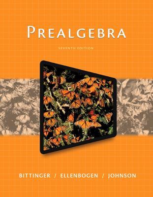 Prealgebra - Bittinger, Marvin L., and Ellenbogen, David J., and Johnson, Barbara L.