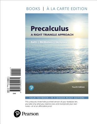 Precalculus: A Right Triangle Approach, Books a la Carte Edition - Ratti, J S