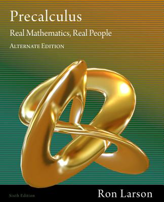 Precalculus: Real Mathematics, Real People, Alternate Edition - Larson, Ron, Professor, and Hostetler, Robert P, and Edwards, Bruce H