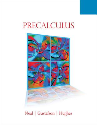 Precalculus - Neal, Karla, and Gustafson, R David, and Hughes, Jeff, Professor