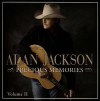 Precious Memories, Vol. 2 - Alan Jackson