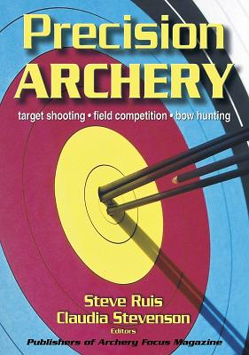 Precision Archery - Ruis, Steve, and Stevenson, Claudia