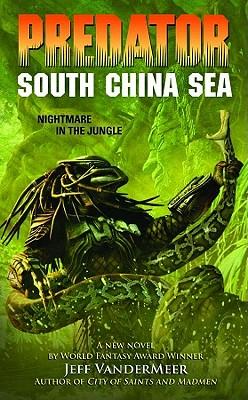 Predator Volume 4: The South China Sea - VanderMeer, Jeff