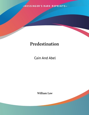 Predestination: Cain and Abel - Law, William