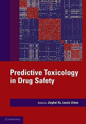 Predictive Toxicology in Drug Safety - Xu, Jinghai J (Editor)