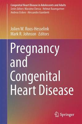 Pregnancy and Congenital Heart Disease - Roos-Hesselink, Jolien W. (Editor), and Johnson, Mark R. (Editor)