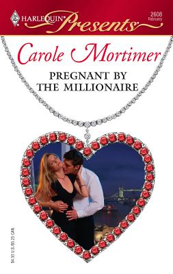 Pregnant by the Millionaire - Mortimer, Carole