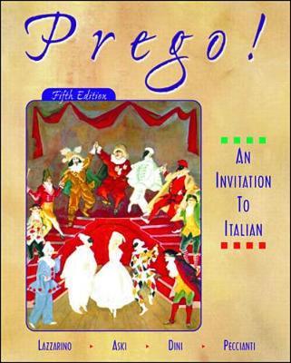 Prego! an Invitation to Italian (Student Edition + Listening Comprehension Audio CD) - Lazzarino, Graziana, and Aski, Janice, and Dini, Andrea