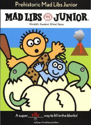 Prehistoric Mad Libs Junior - Price, Roger, and Stern, Leonard