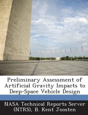 Preliminary Assessment of Artificial Gravity Impacts to Deep-Space Vehicle Design - Joosten, B Kent, and Nasa Technical Reports Server (Ntrs) (Creator)