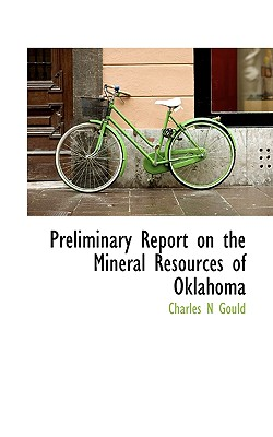 Preliminary Report on the Mineral Resources of Oklahoma - Gould, Charles N