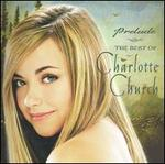 Prelude: The Best of Charlotte Church [CD & DVD]