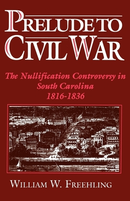 Prelude to Civil War - Freehling, William W