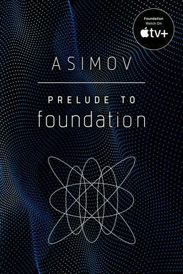 Prelude to Foundation - Asimov, Isaac