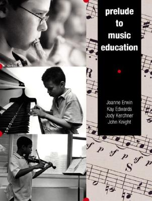 Prelude to Music Education - Erwin, Joanne