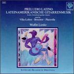 Preludio Latino; Latin-American Guitar Music