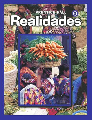 Prentice Hall Realidades 2 - Boyles, Peggy Palo, and Met, Myriam, and Sayers, Richard S
