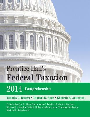 Prentice Hall's Federal Taxation 2014 Comprehensive - Rupert, Timothy J., and Pope, Thomas R., and Anderson, Kenneth E.