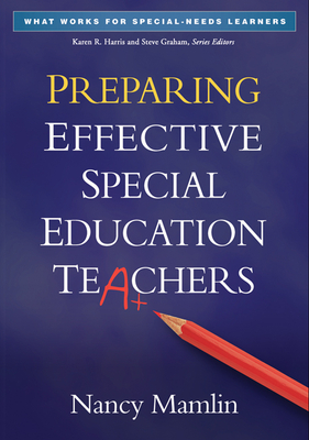 Preparing Effective Special Education Teachers - Mamlin, Nancy, PhD