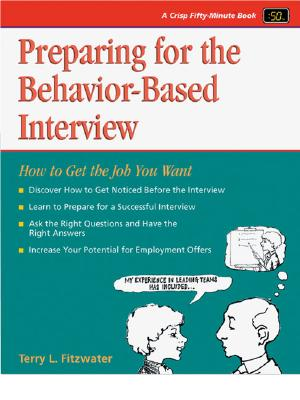 Preparing for the Behavior-Based Interview Getting the Job You Want - Fitzwater, Terry
