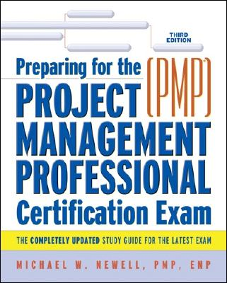 Preparing for the Project Management Professional: PMP Certification Exam - Newell, Michael W, Pmp