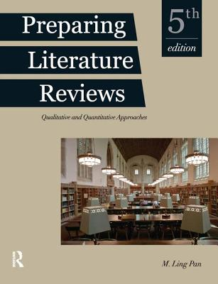 Preparing Literature Reviews: Qualitative and Quantitative Approaches - Pan, M Ling