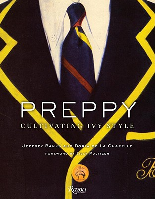 Preppy: Cultivating Ivy Style - Banks, Jeffrey, and De la Chapelle, Doria