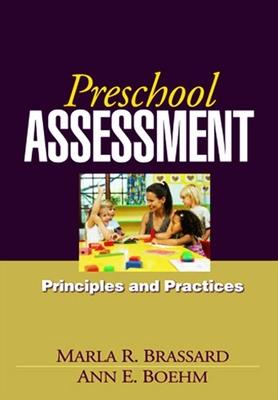 Preschool Assessment: Principles and Practices - Brassard, Marla R