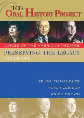 Preserving the Legacy, Volume One: Zelda Fichandler, Peter Zeisler and Arvin Brown [Abridged] - Zelda Fichandler