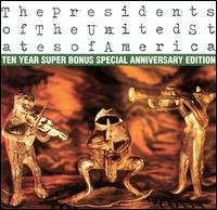Presidents of the United States of America: Ten Year Super Bonus Special Anniversar - The Presidents of the United States of America