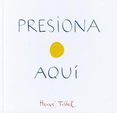 Presiona Aqui - Tullet, Herve