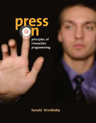 Press on: Principles of Interaction Programming - Thimbleby, Harold