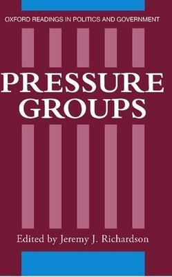 Pressure Groups - Richardson, Jeremy J (Editor)