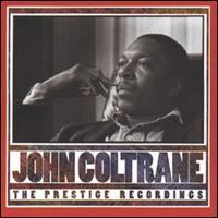 Prestige Recordings [International Version] - John Coltrane