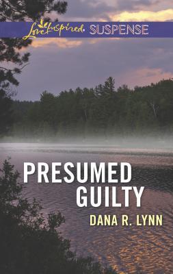 Presumed Guilty - Lynn, Dana R