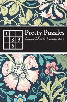 Pretty Puzzles: Strenuous Sudoku for Discerning Solvers - Carlton Books (Creator)