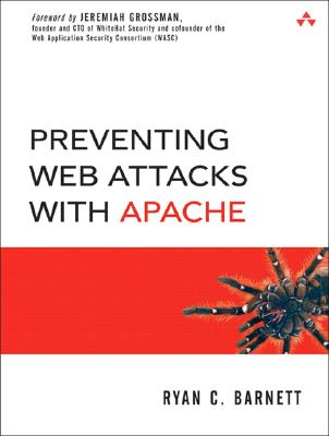 Preventing Web Attacks with Apache - Barnett, Ryan C