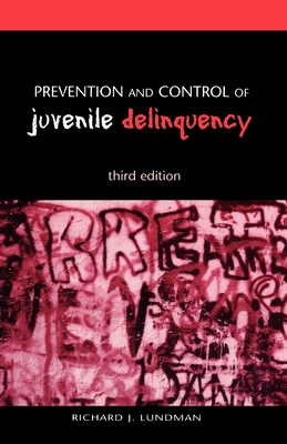 Prevention and Control of Juvenile Delinquency - Lundman, Richard J
